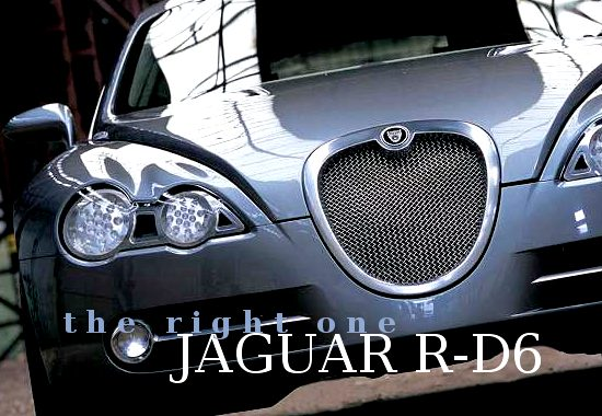 Jaguar R-D6 concept - 'the right one'